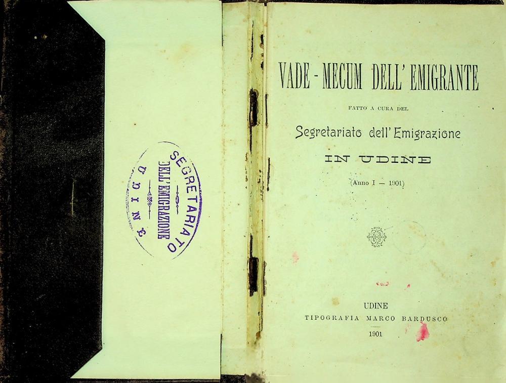 VADE-MECUM DELL'EMIGRANTE fatto a cura del Segretariato dell'Emigrazione in Udine