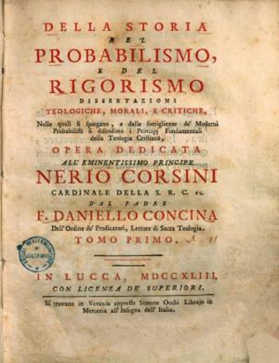"""Frontespizio dell'opera """"Della storia del probabilismo e rigorismo. Dissertazioni teologiche, morali, e critiche."""""""